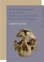 tude anthropologique du squelette du Paléolithique supérieur de Nazlet Khater 2 (Égypte) - Isabelle Crevecoeur (ISBN 9789461660343)