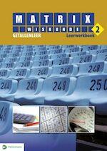 Matrix Wiskunde 2 Getallenleer Leerwerkboek