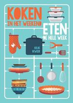Koken in het weekend ... eten de hele week - Hilde Deweer (ISBN 9789022334102)