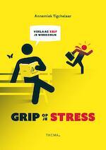 Grip op je stress - Annemiek Tigchelaar (ISBN 9789462720985)