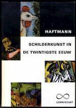 Schilderkunst in de twintigste eeuw - Werner Haftmann, Johanna Victorine Christine Hefting