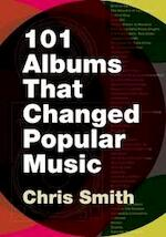 101 albums that changed popular music - Chris Smith (ISBN 9780195373714)