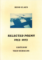Selected Poems 1953-1973 - Hugo Claus, Theo [Ed.] Hermans