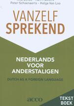 Vanzelfsprekend. Nederlands voor anderstaligen - Rita Devos, Han Fraeters, Peter Schoenaerts, Helga Van Loo (ISBN 9789463446969)