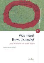 Wat moet? En wat is nodig? - Paul Willemarck (red) (ISBN 9789044136005)