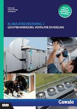 Klimaatbeheersing 2, luchtbehandeling, ventilatie en koeling - Fred de Lede, Rob van den Berge, Jan Koopmans (ISBN 9789492610119)