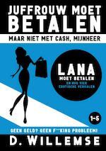 Lana moet betalen en nog vier erotische verhalen - D. Willemse (ISBN 9789492638434)