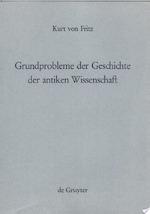 Grundprobleme der Geschichte der antiken Wissenschaft - Kurt Von Fritz (ISBN 9783110018059)