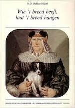 Wie 't breed heeft laat t br.'eed hangen - Bakker Stykel (ISBN 9789062551187)
