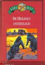 De heiligen ontheiligd - Karl Friedrich May, Maria Dimitrescu-verbaan, Rik Slinger (ISBN 9789036606905)