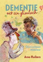 Dementie met een glimlach - Arno Huibers (ISBN 9789462262966)