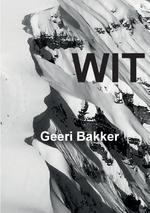 WIT - Geeri Bakker (ISBN 9789082909715)