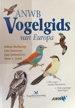 ANWB vogelgids van Europa - Lars Svensson, Peter J. Grant, Arnoud B. van Den Berg, Henk Nieuwenkamp (ISBN 9789018012120)