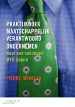 Praktijkboek maatschappelijk verantwoord ondernemen - P. Winkler, Pierre Winkler (ISBN 9789046901519)