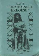 WAT IS FUNCTIONELE EXEGESE?