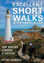 Excellent Short Walks in the South Island - Peter Leon Janssen (ISBN 9781869661908)