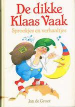 De dikke Klaas Vaak - Jan de Groot (ISBN 9789060577073)