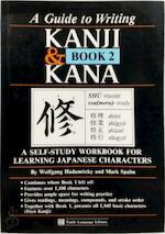 A Guide to Writing Kanji & Kana - Wolfgang Hadamitzky, Mark Spahn (ISBN 9780804816861)