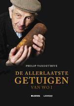 De allerlaatste getuigen van WO I - Philip Vanoutrive (ISBN 9789020990218)