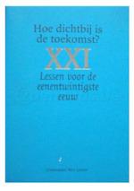 XXI: Hoe dichtbij is de toekomst? - Unknown (ISBN 9789058674616)