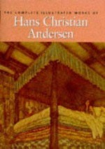 The Complete Illustrated Works of Hans Christian Andersen - Hans Christian Andersen (ISBN 9781851525041)