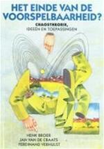 Het einde van de voorspelbaarheid? - Hendrik W. Broer, Henk Broer, Jan van de Craats, Ferdinand Verhulst (ISBN 9789068341683)
