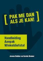 Aanpak Winkeldiefstal - Jeroen Francois Bakker, Jeroen Bakker, Carola Bremer, Carola Bremer (ISBN 9789490045050)