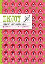 Enjoy healthy body, happy soul - Stephanie Bakker, Richt Kooistra (ISBN 9789057675270)