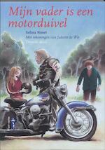 Mijn vader is een motorduivel - Selma Noort (ISBN 9789077822326)