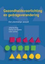 Gezondheidsvoorlichting en gedragsverandering - Johannes Brug, Patricia van Assema, Lilian Lechner (ISBN 9789023249863)