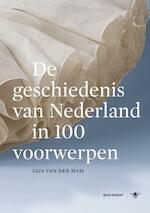 De geschiedenis van Nederland in 100 voorwerpen - Gijs van der Ham (ISBN 9789023484295)