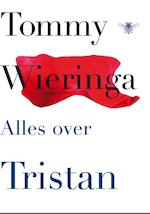 Alles over Tristan - Tommy Wieringa (ISBN 9789023455691)