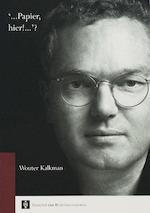 '...Papier, hier!...'? - W. Kalkman (ISBN 9789048509881)