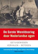 De Eerste Wereldoorlog door Nederlandse ogen - Rob Kammelar, Jacques Sicking, Menno ( samenstelling) Wielinga (ISBN 9789038890272)
