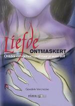 Liefde ontmaskert - Goedele Vercnocke (ISBN 9789492179159)