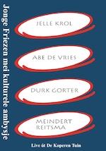 Jonge Friezen mei kulturele ambysje - Jelle Krol, Abe de Vries, Durk Gorter, Meindert Reitsma (ISBN 9789460381041)