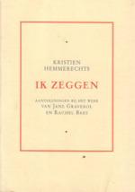 Ik zeggen - Kristien Hemmerechts, Jane Graverol, Rachel Baes (ISBN 9789077148013)