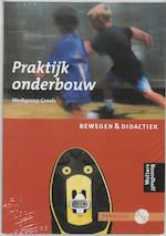 Bewegen & Didactiek / Praktijkboek onderbouw + CD-ROM (ISBN 9789001349585)