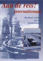 Aan de reis! internationaal - H. de Groot (ISBN 9789060132364)