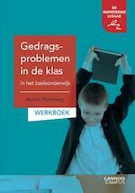 Gedragsproblemen in de klas in het basisonderwijs - Anton Horeweg (ISBN 9789401441520)