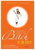 Skinny bitch in the kitch - R. Freedman, Kim Barnouin (ISBN 9789049998615)