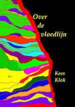 Over de vloedlijn - Kees Klok (ISBN 9789492519177)