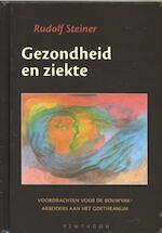 Gezondheid en ziekte - Rudolf Steiner