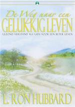 De Weg naar een Gelukkig Leven - L. Ron Hubbard (ISBN 9781403151223)