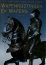 Een historische gids voor wapenrustingen en wapens - Stephen Bull, Tony North, Frans Kales, Lotje Deelman (ISBN 9789036607810)