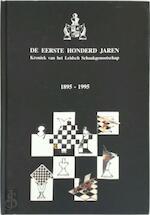 De eerste honderd jaren - Anne-Marie Benschop, Arend Booij, Stefan van Et Al. Blitterswijk