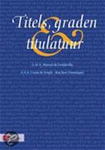 Titels, graden en titulaluur - G.H.A. Monod De Froideville, E.A.S. Crena De Long-den Beer Poortugael (ISBN 9789012109215)