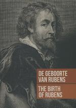 De geboorte van Rubens - the birth of Rubens - Carl Van De Velde (ISBN 9789461610980)
