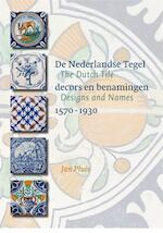 De Nederlandse Tegel / The Dutch Tile - Jan Pluis (ISBN 9789059971417)