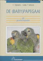 De (baby)papegaai als gezelschapsdier - T. Tijssen-van 't Kruis, P. Bosman (ISBN 9789052660899)